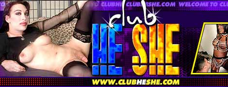 Club HeShe - 100% Exclusive Hardcore and Fully Explicit Tranny Action